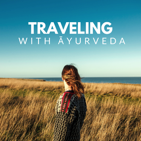 Traveling with Āyurveda
